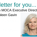 MOCA is here for you. An update from Kathleen Gavin.