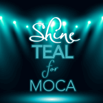 Watch Shine Teal for MOCA, Virtual Event